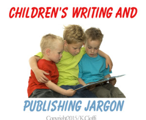 Writing and publishing jargon for children's writers