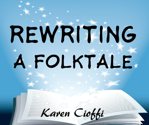 Tips on rewriting a folktale.