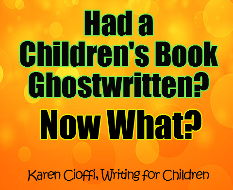 What to do after you've had a children's book ghostwritten.