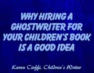 A children's ghostwriter can help you writer your story.