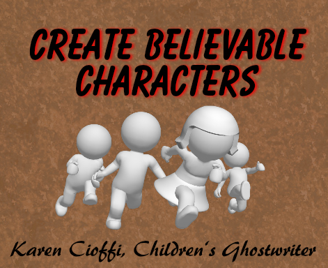 Create believable characters