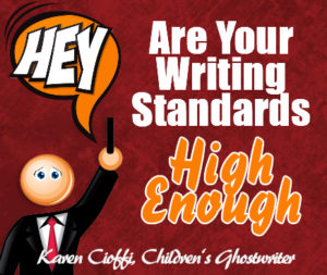 Are Your writing standards high enough?