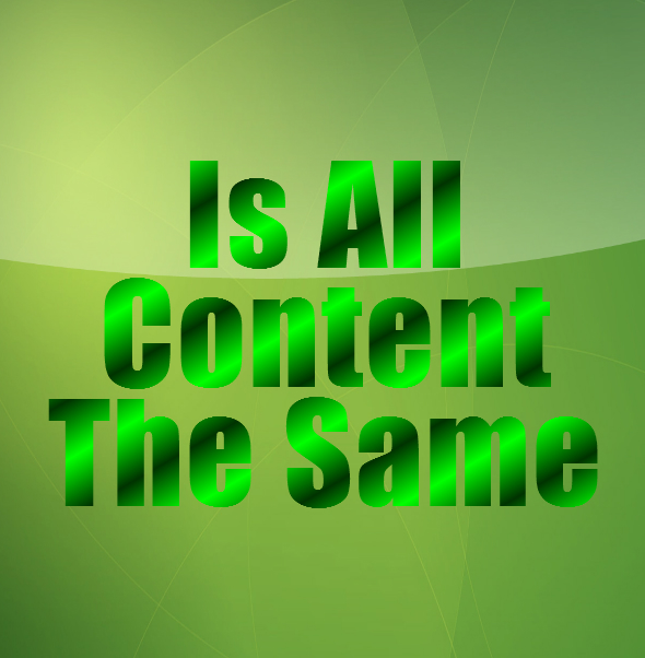 Not all content is the same